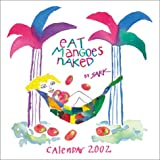 Sark: Eat Mangoes Naked 2002 Calendar