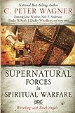 Wagner, C. Peter: Supernatural Forces in Spiritual Warfare: Wrestling with Dark Angels