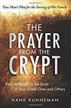 The Prayer from the Crypt: Keys to Reaching…