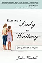 Raising a Lady in Waiting: Parent's…