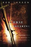 Larson, Bob: Curse Breaking: Freedom From the Bondage of Generational Sins