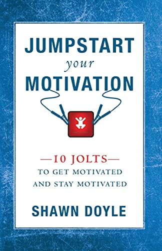 jumpstart-your-motivation-10-jolts-to-get-motivated-and-stay-motivated
