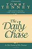 Tenney, Tommy: Daily Chase: In Hot Pursuit of His Presence