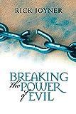 Joyner, Rick: Breaking the Power of Evil: Winning the Battle for the Soul of Man