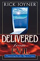 Delivered from Evil: Preparing for the Age…