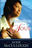 McCullough, Jackie: Satisfaction of the Soul