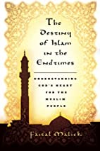 The Destiny of Islam in the End Times by…