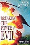 Rick Joyner: Breaking the Power of Evil Expanded Edition with Study Guide