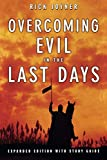 Rick Joyner: Overcoming Evil in the Last Days Expanded Edition With Study Guide