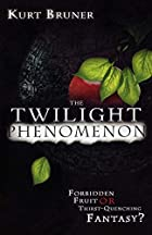 The Twilight Phenomenon: Forbidden Fruit or…