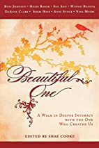 Beautiful One: A Walk In Deeper Intimacy…
