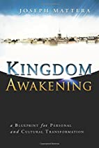 Kingdom Awakening by Joseph Mattera
