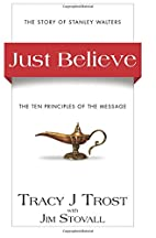 Just Believe: The Story of Stanley Walters…