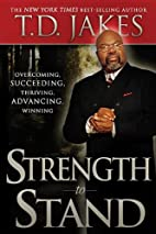 Strength to Stand: Overcoming, Succeeding,…