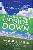 Turn the World Upside Down: Discipling the…