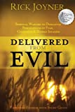 Joyner, Rick: Delivered from Evil Expanded Edition: Spiritual Warfare to Mismantle Strongholds of fear, confusion and human idealism