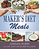 Rubin, Jordan: Maker's Diet Meals: Biblically-Inspired Delicious and Nutritous Recipes for the Entire Family