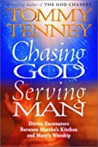 Chasing God, Serving Man by Tommy Tenney
