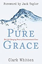 Pure Grace: The Life Changing Power of…
