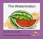 The Watermelon by Joy Cowley
