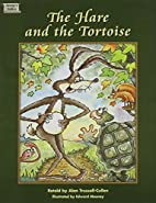 Hare and the Tortoise, The by Alan Trussell…