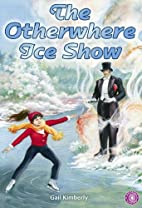 OTHERWHERE ICE SHOW, THE (DOMINIE ODYSSEY…