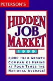 [???]: Peterson's Hidden Job Market 1999: 2,000 High-Growth Companies That Are Hiring at Four Times the National Average