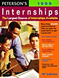 [???]: Peterson's Internships 1999: More Than 50,000 Opportunities to Get an Edge in Today's Competitive Job Market