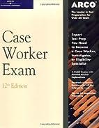 Arco Case Worker Exam (Arco Civil Service…