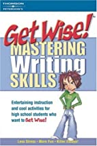 Get Wise! Mastering Writing Skills by Laurie…