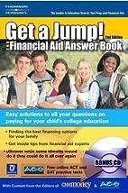 Get A Jump:Financial Aid Answer Book 2ed…
