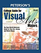 College Guide for Visual Arts Majors 2008:…