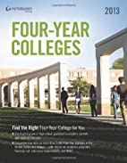 Four-Year Colleges 2013 by Peterson's