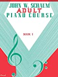Schaum, John W.: John W. Schaum Adult Piano Course / Book 1