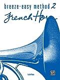 John Kinyon: Breeze-Easy Method for French Horn, Book 2 (Breeze-Easy Series)