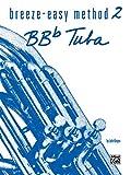 Kinyon, John: Breeze-Easy Method for BB-Flat Tuba, Bk 2 (Breeze-Easy Series)