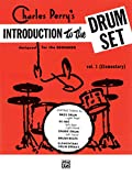 Charles Perry: Introduction to the Drum Set, Book One""