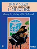 Schaum, John W.: John W. Schaum Piano Course: B - The Blue Book