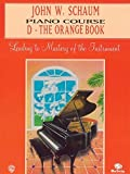 Schaum, John W.: John W. Schaum Piano Course: D - The Orange Book