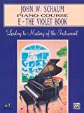 Schaum, John W.: John W. Schaum Piano Course: E-The Violet Book