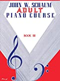 Schaum, John W.: John W. Schaum / Adult Piano Course / Book 3