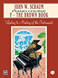 Schaum, John W.: John W. Schaum: Piano Course  F-The Brown Book