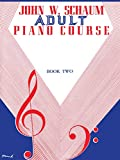 Schaum, John W.: Schaum Adult Piano Course / Book 2 (John W. Schaum Adult Piano Course)