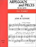 Schaum, John W.: Arpeggios and Pieces in All Keys, Bk 1