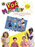 Giese, Gayle: Pop Music Play: 12 Warm and Fuzzy Lessons for Pre-K through 2nd Grade Classes (Book & CD)
