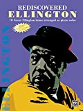 Gordon, Stewart: Rediscovered Ellington: 70 Great Ellington Tunes Arranged As Piano Solos
