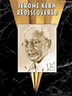 Jerome Kern Rediscovered by Kern,