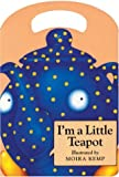 Kemp, Moira: I'm a Little Teapot (My Carry Along Board Books)