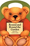 Kemp, Moira: Round and Round the Garden (My Carry Along Board Books)