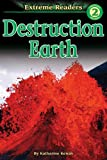 Kenah, Katharine: Destruction Earth